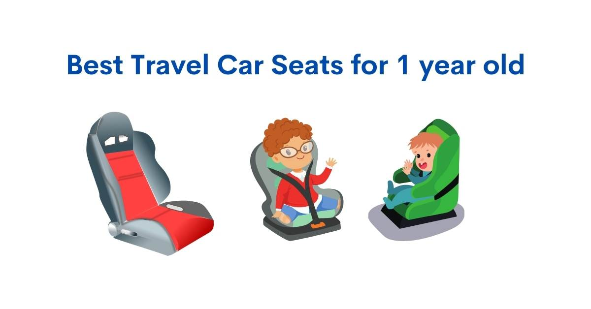 What's the best travel car seat for 1 year old? (2021 reviews)