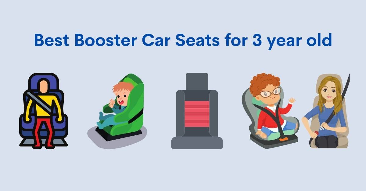 What's the best Booster Car Seats for 3 year old? (2021 reviews)